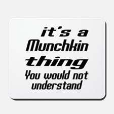 Munchkin Thing You Would Not Understand Mousepad