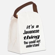 Javanese Thing You Would Not Unde Canvas Lunch Bag