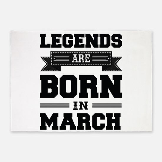 Legends Are Born In March 5'x7'Area Rug