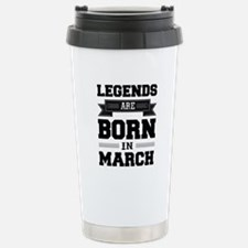 Legends Are Born In March Thermos Mug