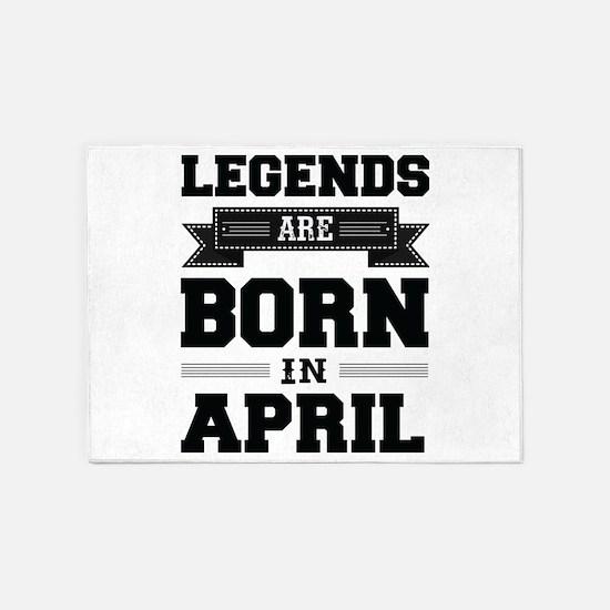 Legends Are Born In April 5'x7'Area Rug