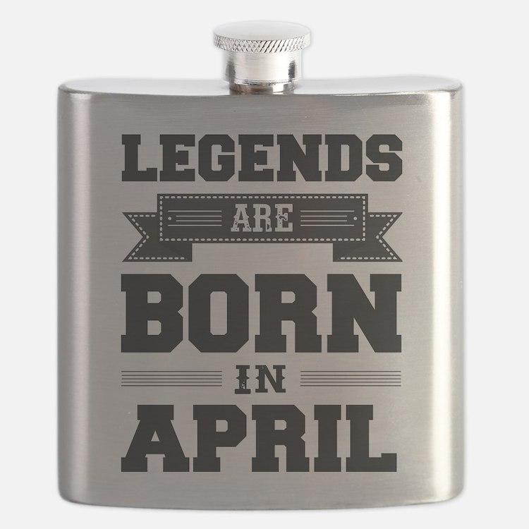Legends Are Born In April Flask