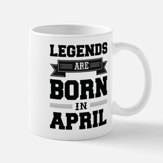 Legends Are Born In April Mugs