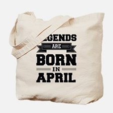 Legends Are Born In April Tote Bag