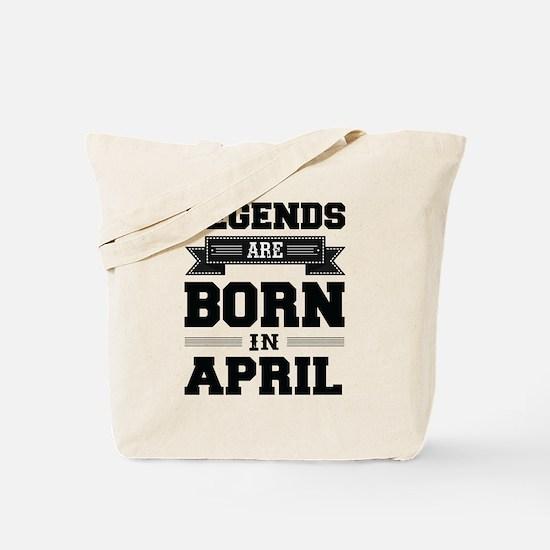 Legends Are Born In April Tote Bag