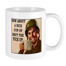 Cup of shut the F@$K up! Mug
