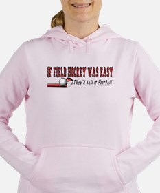Field Hockey Was Easy Sweatshirt