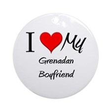 I Love My Grenadan Boyfriend Ornament (Round)
