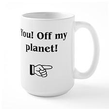 Off My Planet Mug