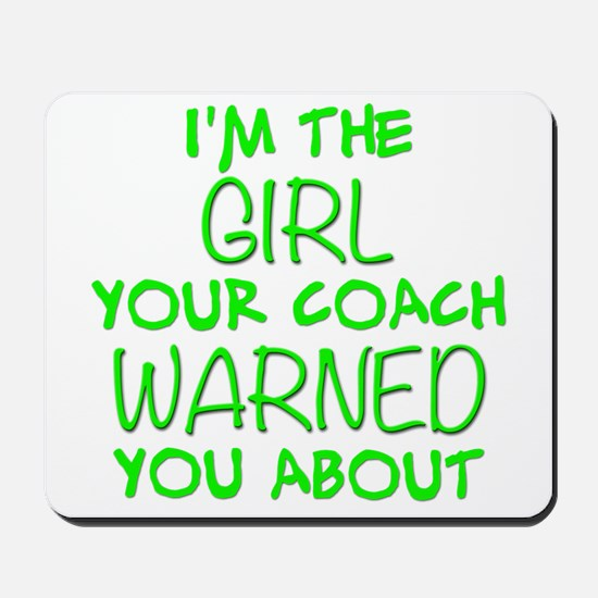 Im The Girl Your Coach Warned You About Mousepad