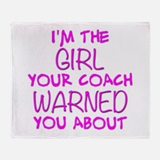 Im the Girl Your Coach Warned You Ab Throw Blanket