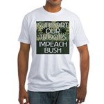 SUPPORT OUR TROOPS - IMPEACH  Fitted T-Shirt