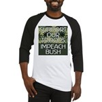 SUPPORT OUR TROOPS - IMPEACH  Baseball Jersey