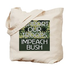 SUPPORT OUR TROOPS - IMPEACH Tote Bag