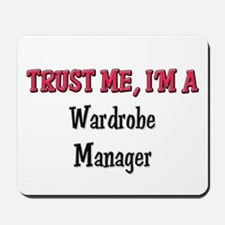 Trust Me I'm a Wardrobe Manager Mousepad