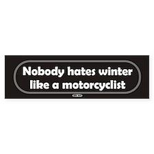 Nobody Hates Winter Motorcycle Bumper Bumper Sticker