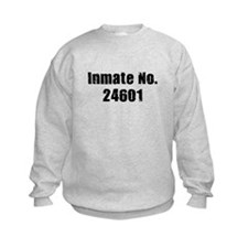 Inmate Number 24601 Sweatshirt
