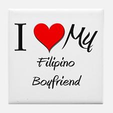 I Love My Filipino Boyfriend Tile Coaster
