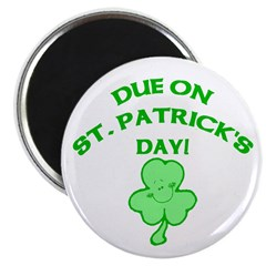 """Due on St Patrick's Day 2.25"""" Magnet (10 pack)"""