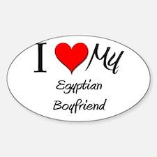 I Love My Egyptian Boyfriend Oval Decal