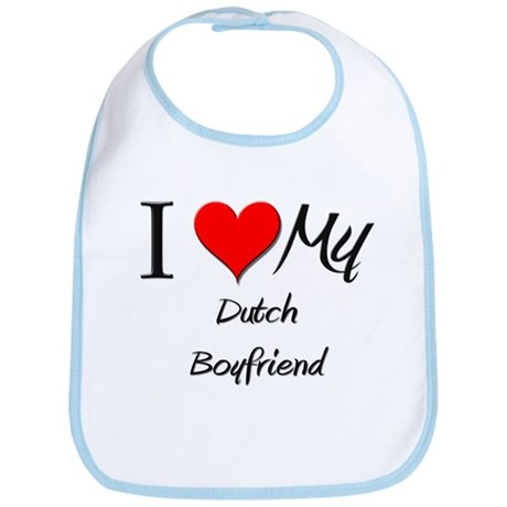 I Love My Dutch Boyfriend Bib