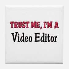 Trust Me I'm a Video Editor Tile Coaster