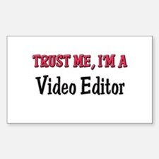 Trust Me I'm a Video Editor Rectangle Decal