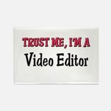 Trust Me I'm a Video Editor Rectangle Magnet