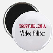 Trust Me I'm a Video Editor Magnet