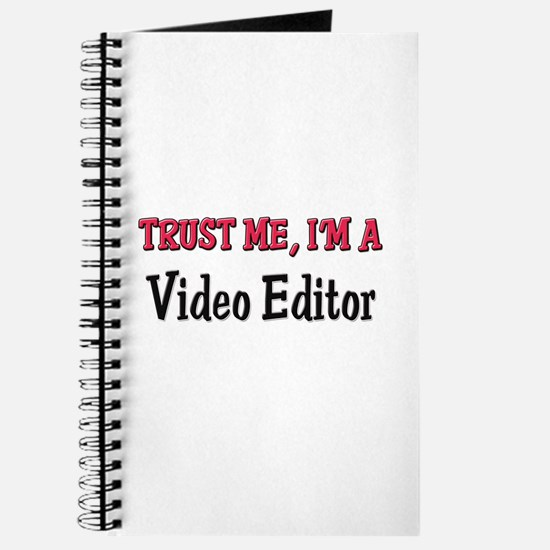 Trust Me I'm a Video Editor Journal