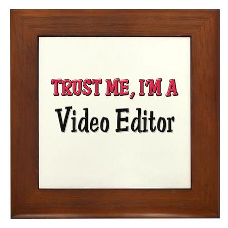 Trust Me I'm a Video Editor Framed Tile