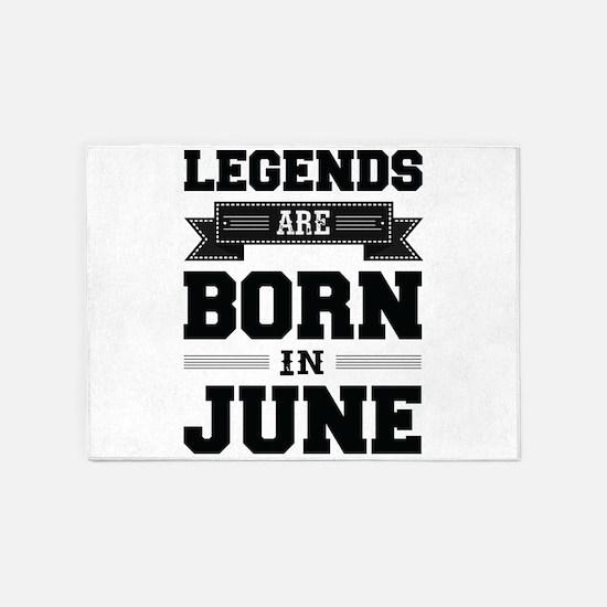 Legends Are Born In June 5'x7'Area Rug