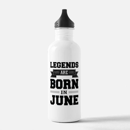 Legends Are Born In June Sports Water Bottle