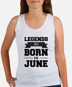 Legends Are Born In June Tank Top