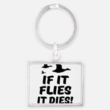 If it Flies it Dies funny hunting Keychains