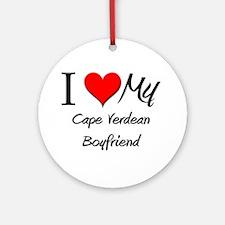 I Love My Cape Verdean Boyfriend Ornament (Round)
