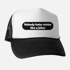 Nobody Hates Winter Like a Biker Trucker Hat