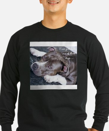 One of those days... Long Sleeve T-Shirt
