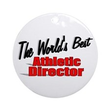 """""""The World's Best Athletic Director"""" Ornament (Rou"""