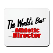 """The World's Best Athletic Director"" Mousepad"