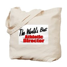 """""""The World's Best Athletic Director"""" Tote Bag"""