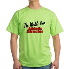 """The World's Best Athletic Director"" T-Shirt"
