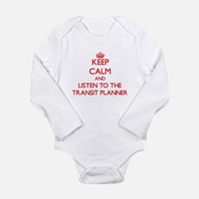 Keep Calm and Listen to the Transit Planner Body S
