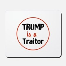 Trump is a traitor Mousepad