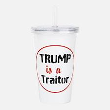 Trump is a traitor Acrylic Double-wall Tumbler