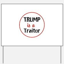 Trump is a traitor Yard Sign