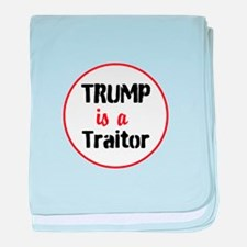 Trump is a traitor baby blanket