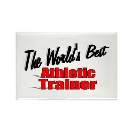 """The World's Best Athletic Trainer"" Rectangle Magn"