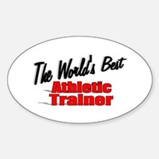 """""""The World's Best Athletic Trainer"""" Oval Decal"""