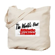 """""""The World's Best Athletic Trainer"""" Tote Bag"""